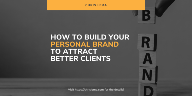 How To Build Your Personal Brand to Attract Better Clients
